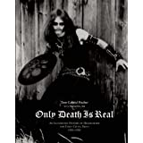 "Only Death Is Real: An Illustrated History of Hellhammer and Early Celtic Frost 1981-1985von ""Tom Gabriel Fischer"""