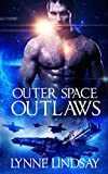 Alien Romance: Outer Space Outlaws (The Space Pirates Series Part 1)