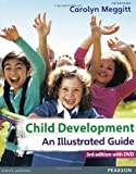 Carolyn Meggitt Child Development, an Illustrated Guide with DVD: Birth to 19 Years
