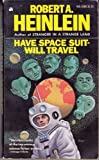 Have Space Suit - Will Travel (0450007294) by Heinlein, Robert A.