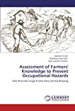img - for Assessment of Farmers' Knowledge to Prevent Occupational Hazards: Safe Pesticide Usage & Safe Dairy Animal Keeping book / textbook / text book