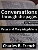 Peter and Mary Magdalene (Conversations Through the Pages - New Testament)