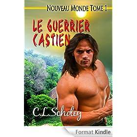 Le Guerrier Castien [Nouveau Monde Tome 1] (French Edition)