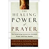 Healing Power of Prayer, The: The Surprising Connection between Prayer and Your Health