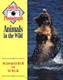 img - for How to Photograph Animals In The Wild (How To Photograph Series) book / textbook / text book
