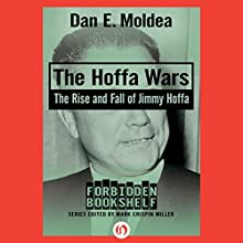 The Hoffa Wars: The Rise and Fall of Jimmy Hoffa (       UNABRIDGED) by Dan E. Moldea Narrated by Eric Martin