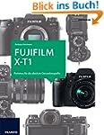 Das Kamerabuch Fujifilm X-T1: Purismu...