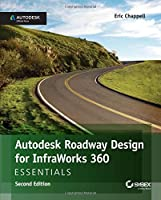 Autodesk Roadway Design for InfraWorks 360 Essentials, 2nd Edition Front Cover