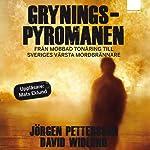 Gryningspyromanen   David Widlund,Jörgen Pettersson