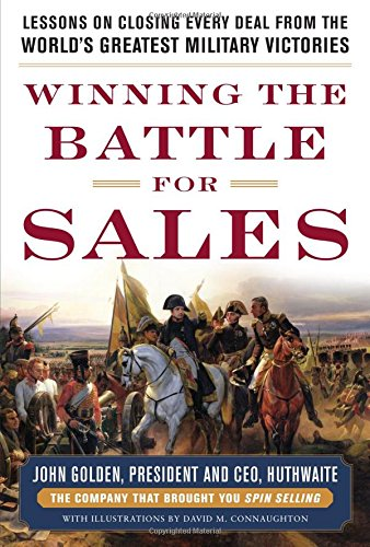 Winning the Battle for Sales: Lessons on Closing Every Deal from the World's Greatest Military Victories