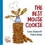 The Best Mouse Cookie (If You Give...) (006113760X) by Numeroff, Laura