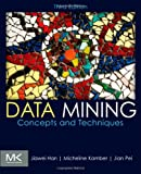 Data Mining: Concepts and Techniques, Third Edition (The Morgan Kaufmann Series in Data Management Systems)