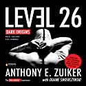 Level 26: Dark Origins (       UNABRIDGED) by Anthony E. Zuiker Narrated by John Glover