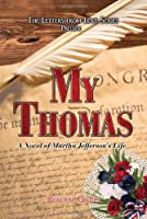 My Thomas: A Novel of Martha Jefferson's Life