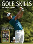 Golf Skills: The Player's Guide