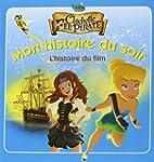 Clochette et la f�e pirate : L'histoi...