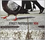 Street Photography Now: with 301 phot...
