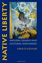 Native Liberty: Natural Reason and Cultural Survivance