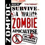 Zompoc: How to Survive a Zombie Apocalypseby Michael Thomas