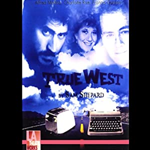 True West (Dramatized) | [Sam Shepard]