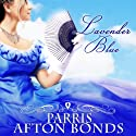 Lavender Blue (       UNABRIDGED) by Parris Afton Bonds Narrated by Julie S. Halpern