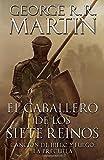 El caballero de los Siete Reinos [Knight of the Seven Kingdoms-Spanish] (A Vintage Español Original) (Spanish Edition)