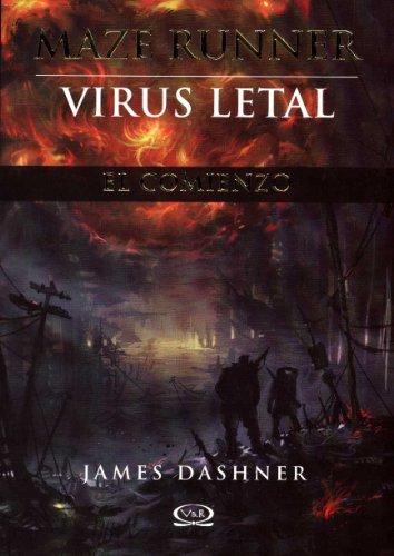 Maze Runner el comienzo: Virus letal (Spanish Edition) (Maze Runner Trilogy)