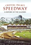 Crystal Palace Speedway: A History of...