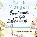 Für immer und ein Leben lang Hörbuch von Sarah Morgan Gesprochen von: Irina Scholz