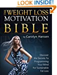 The Weight Loss Motivation Bible