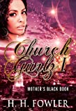 Church Gurlz Series - Book 1 (Mothers Black Book)