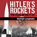 Hitler's Rockets: The Story of the V-2s (       UNABRIDGED) by Norman Longmate Narrated by Steve West