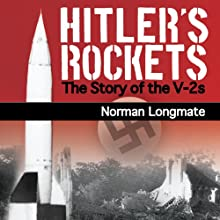 Hitler's Rockets: The Story of the V-2s Audiobook by Norman Longmate Narrated by Steve West