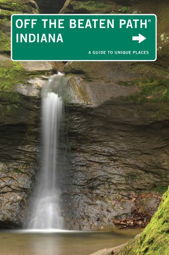 Indiana Off the Beaten Path, 10th: A Guide to Unique Places (Off the Beaten Path Series)