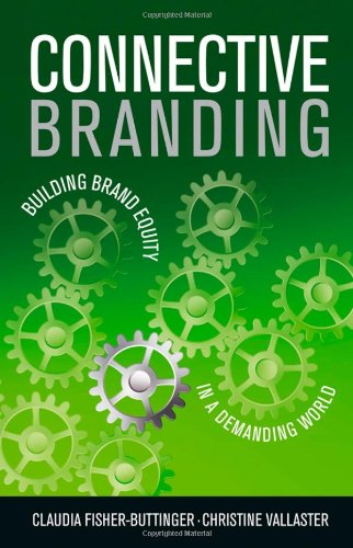 Connective Branding: Building Brand Equity in a Demanding World PDF