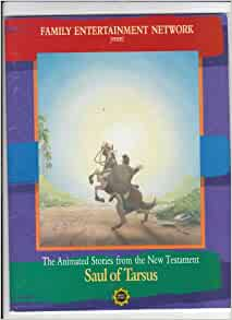 The Animated Stories From The New Testament Saul Of Tarsus Family Entertainment Network Amazon