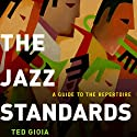 The Jazz Standards: A Guide to the Repertoire (       UNABRIDGED) by Ted Gioia Narrated by Bob Souer
