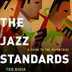 The Jazz Standards: A Guide to the Repertoire | [Ted Gioia]