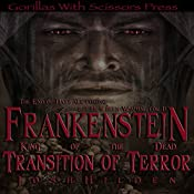 Transition of Terror: Frankenstein, King of the Dead, Book 2 | Josh Hilden