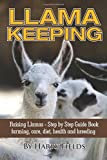 img - for Llama Keeping Raising Llamas - Step by Step Guide Book... farming, care, diet, health and breeding book / textbook / text book