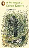 A Stranger at Green Knowe (Puffin Books) (0140308717) by LUCY M. BOSTON