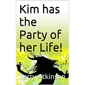 Kim has the Party of her Life! (Kim Stories Book 2)