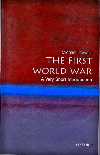 Michael Howard - The First World War: A Very Short Introduction