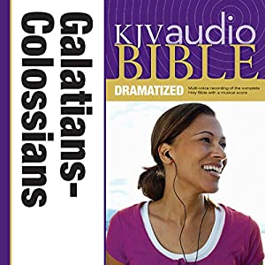 KJV Audio Bible: Galatians, Ephesians, Philippians, and Colossians (Dramatized) Audiobook