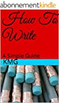How To Write: A Simple Guide (English...