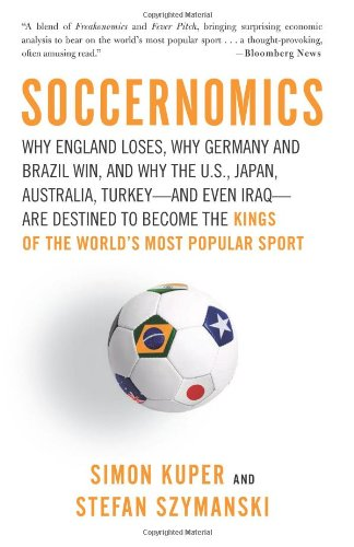 Soccernomics: Why England Loses, Why Germany and Brazil...