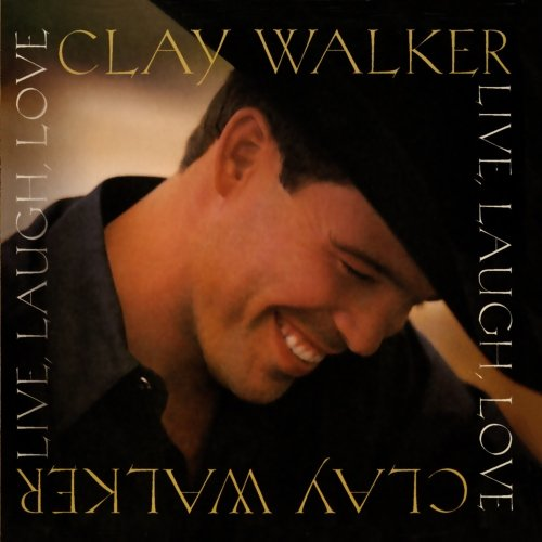 CLAY WALKER - Live Laugh Love - Zortam Music