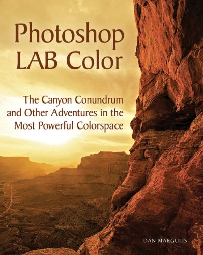 51rgbDcvQ3L ~ Photoshop LAB Color: The Canyon Conundrum and Other Adventures in the Most Powerful Colorspace Discount !!