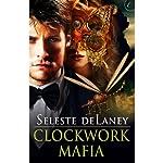 Clockwork Mafia | Seleste deLaney