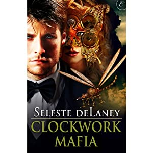 Clockwork Mafia | [Seleste deLaney]